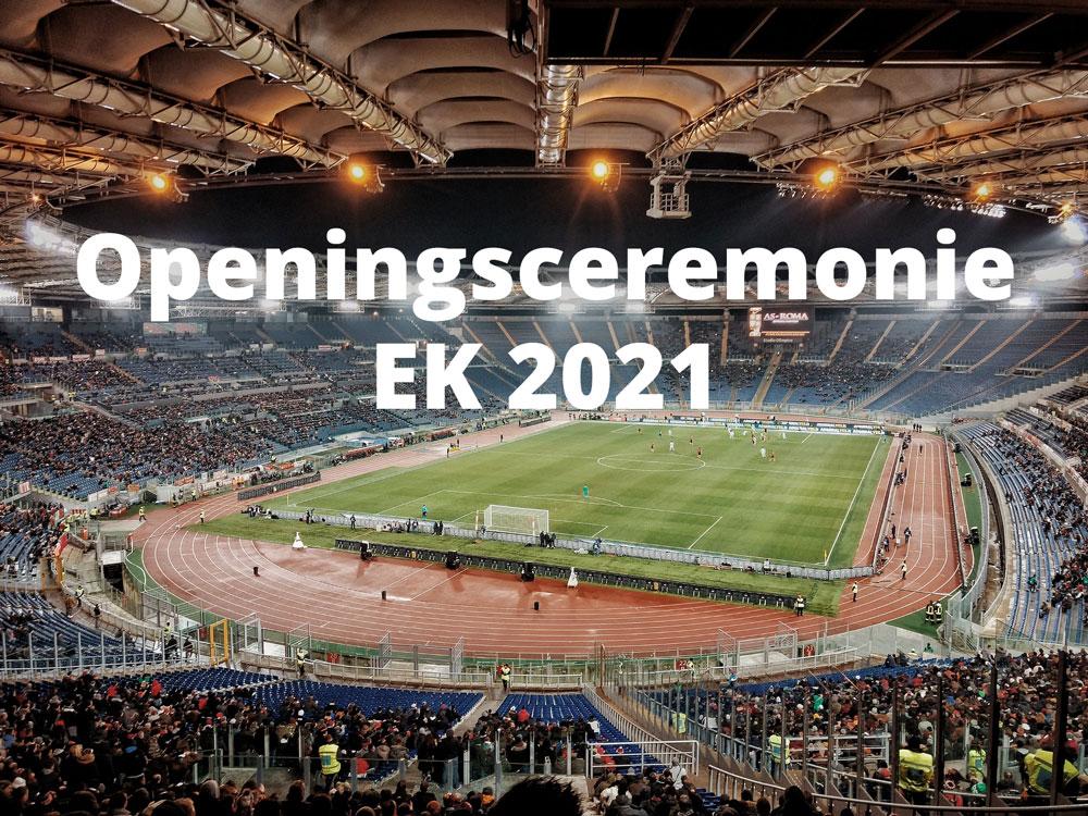 Openingsceremonie EK 2021